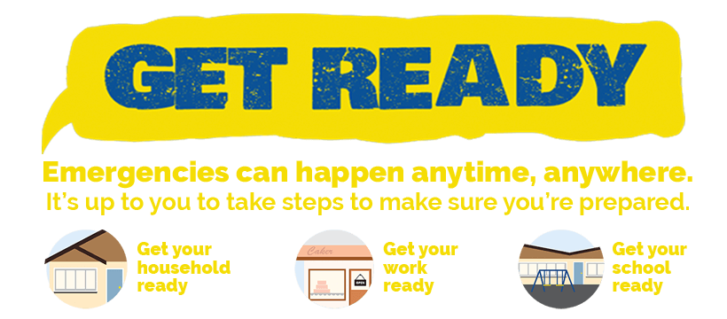 Get Ready. Emergencies can happen anytime, anywhere